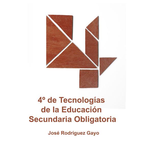 4 DE TECNOLOGÍAS DE LA EDUCACIÓN SECUNDARIA OBLIGATORIA