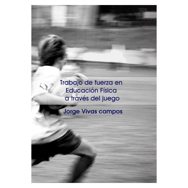 TRABAJO DE FUERZA EN EDUCACIÓN FÍSICA A TRAVÉS DEL JUEGO